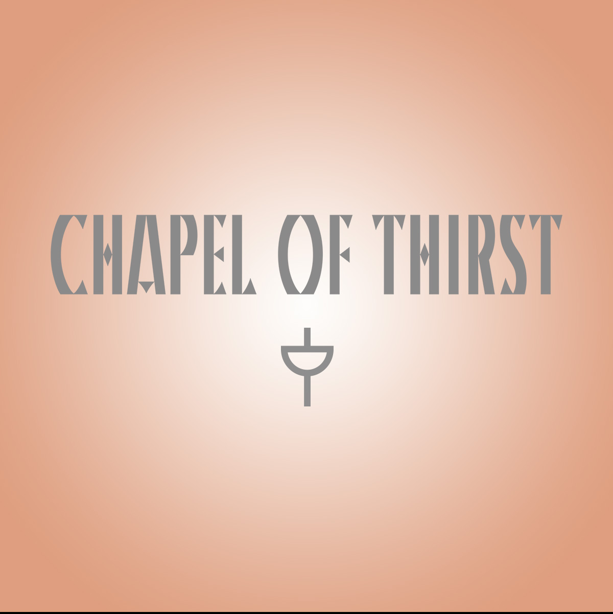 CHAPEL OF THIRST