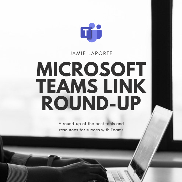Link Round-Up for Microsoft Teams - Everything You Will Ever Need