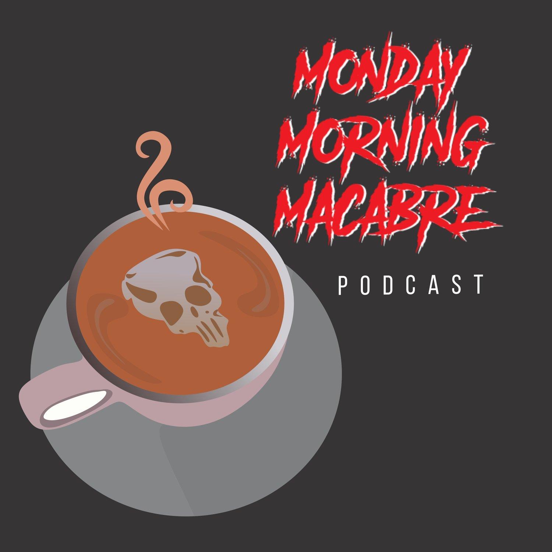 Monday Morning Macabre