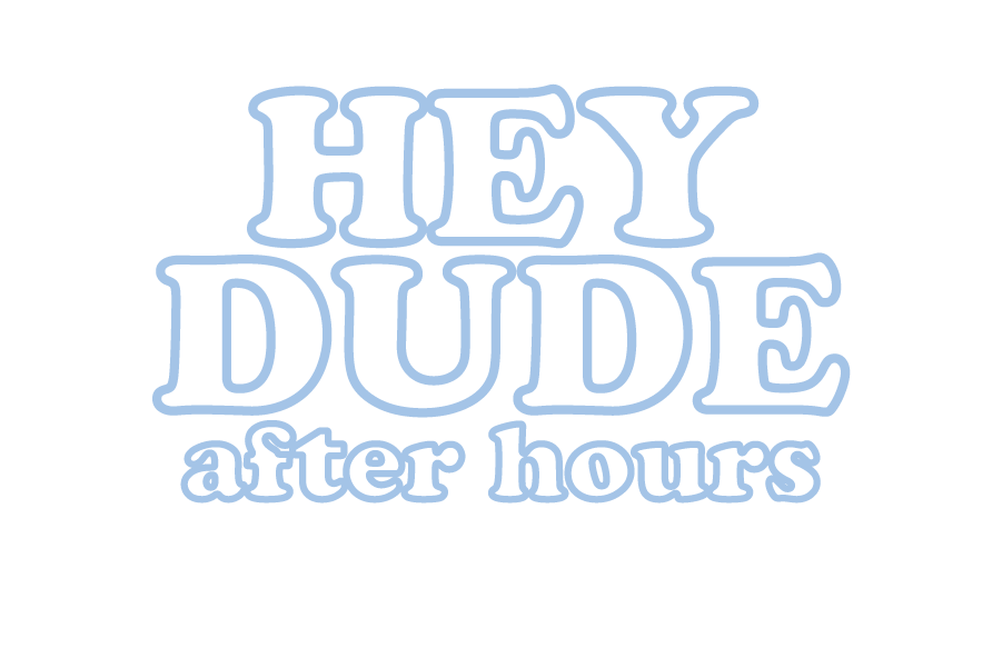 Hey Dude After Hours