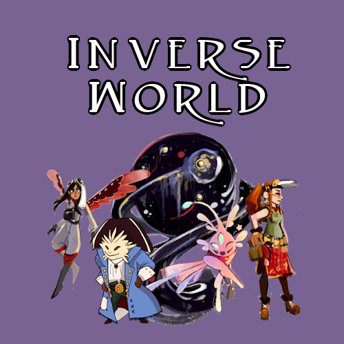 Inverse World - Bonus Feat 3.The Inverse World is a bizarre place. There is so much to see, and all of it is just out of reach.