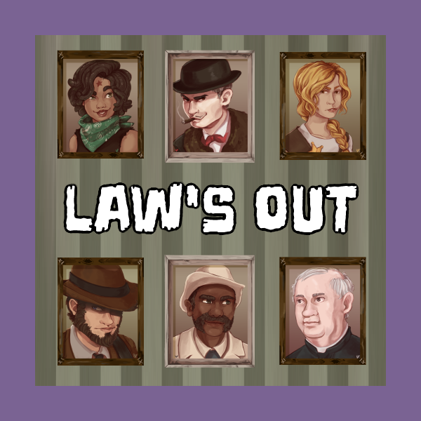 Law's Out - Bonus Feat 5.The newest Spaghetti Western movie, filmed and directed by you and your friends!What will you gamble to get what you need?