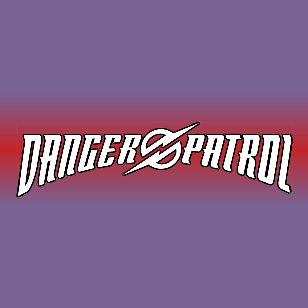 Danger Patrol - Bonus Feat 14.Action/Adventure Roleplaying in the World of Tomorrow!