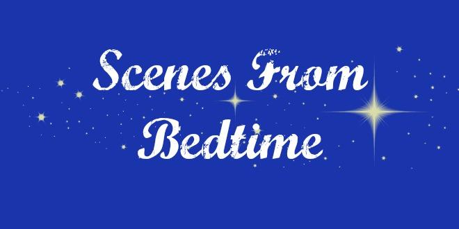 MyMamihood.Scenes.Bedtime