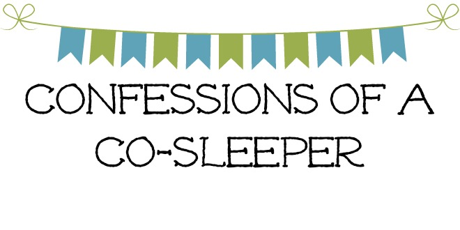 I'm a co-sleeper, this is tonight's story (insert Law & Order thump here)