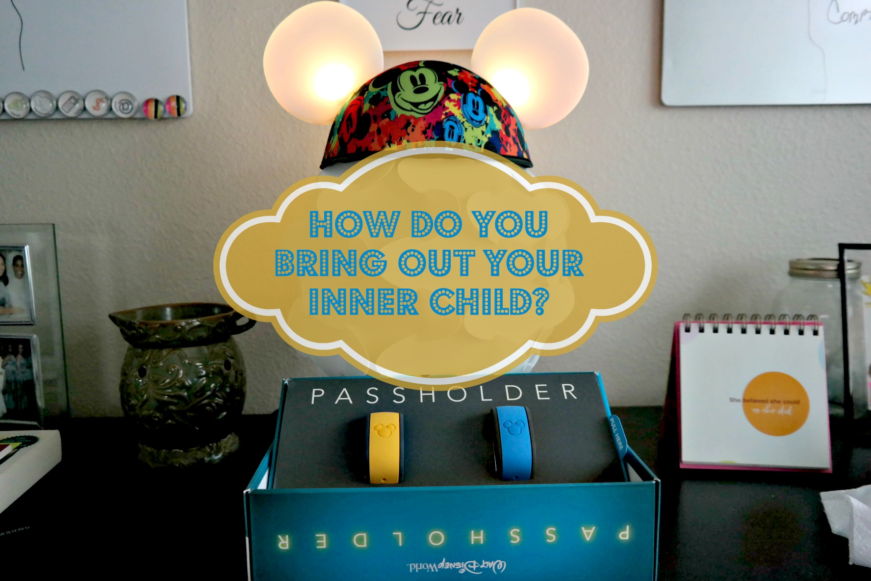 How do you bring out your inner child?
