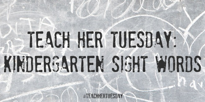 Teach_Her_Tuesday_K_Sight_Words