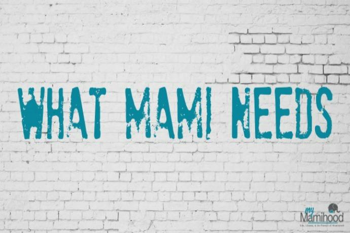 What Mami Needs...