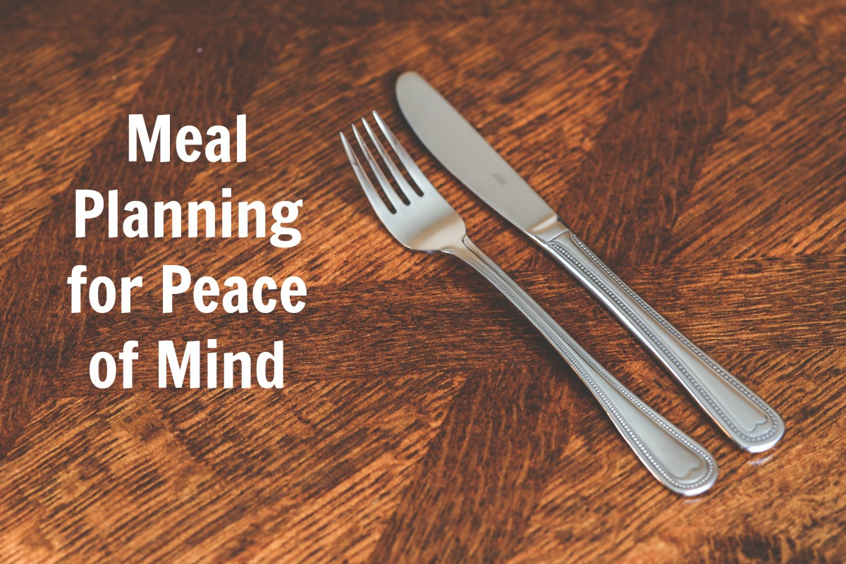 Meal Planning for Peace of Mind. Lord knows I need this!