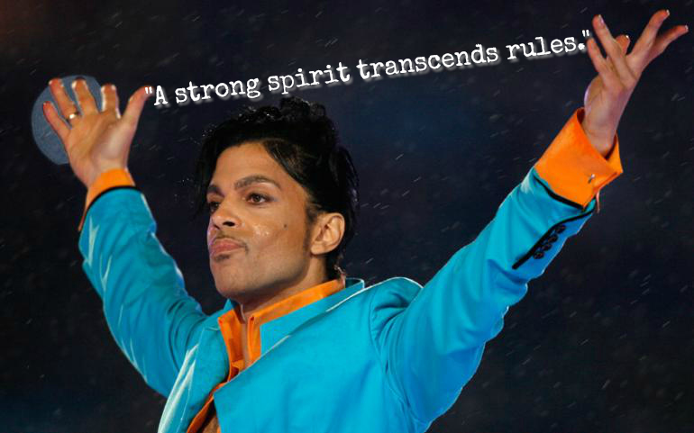 Prince quotes that give you life. A strong spirit transcends rules.