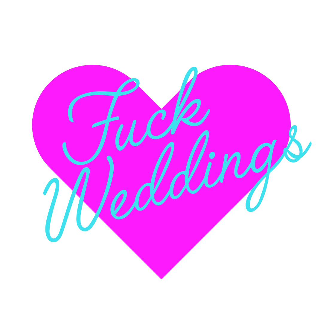 FUCK WEDDINGS PODCAST