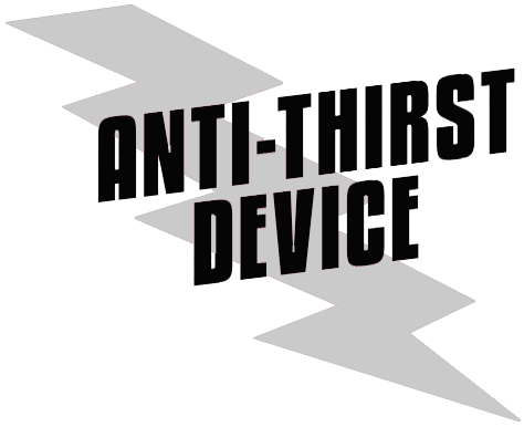 The Anti Thirst Device