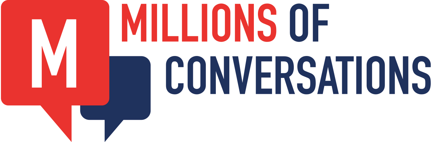 MILLIONS of CONVERSATIONS
