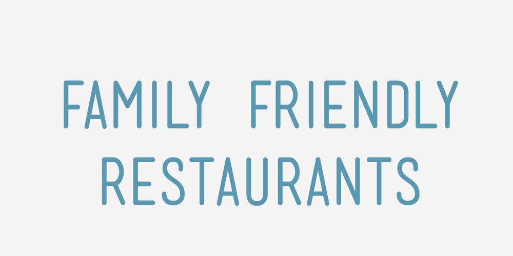 family friendly restaurants.jpg