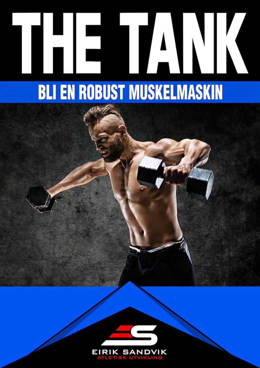 THE TANK - Fokus: muskelvekst, skadeforebygging