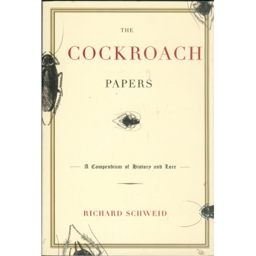 The Cockroach Papers - by Richard Schweid