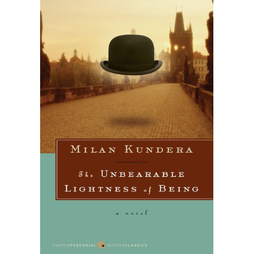 The Unbearable Lightness of Being - by Milan Kundera