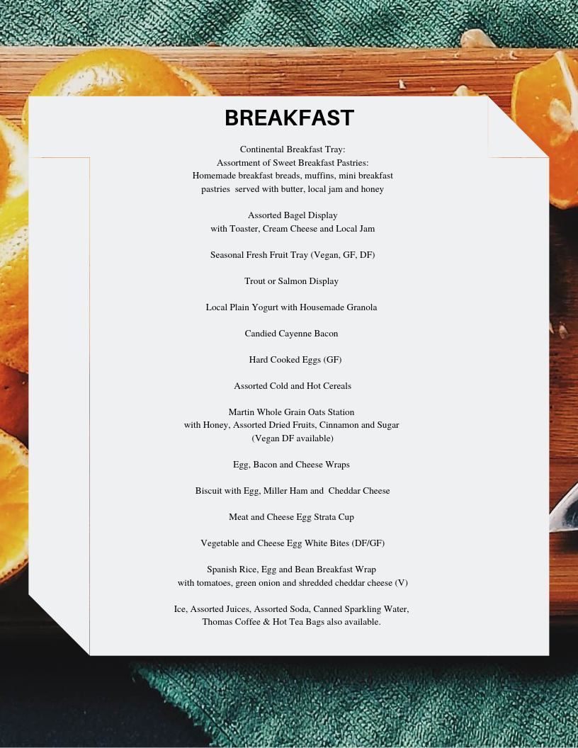 - Breakfast BarClick here to see a sample of our most popular Breakfast offerings. From Pastry trays to Granola Parfait bars, we know that the best foot forward to your day is a substantial breakfast. All options customized for your group.