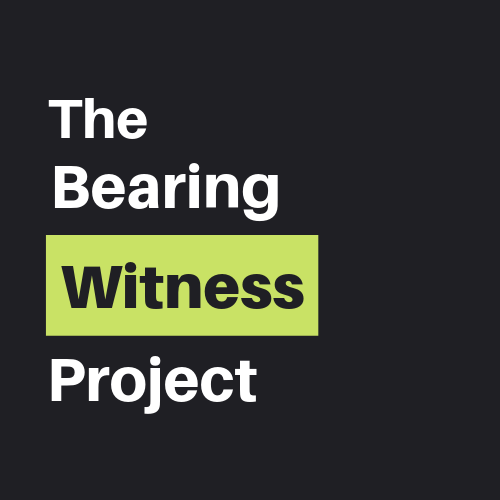 The Bearing Witness Project