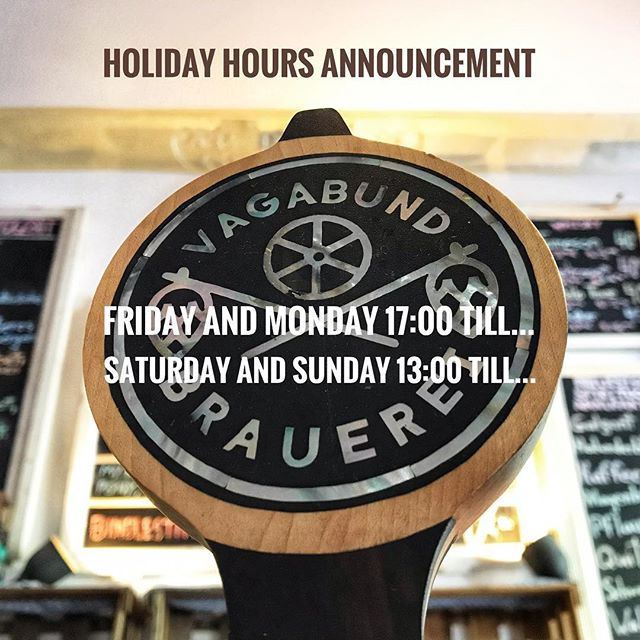 Holiday Hours Announcement! This Friday and Monday we'll be opening at normal weekday hours from 17:00 till open-end. Saturday and Sunday will be from 13:00 till open-end. Let the good times roll!