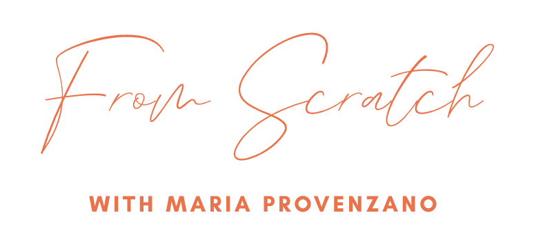 From Scratch with Maria Provenzano