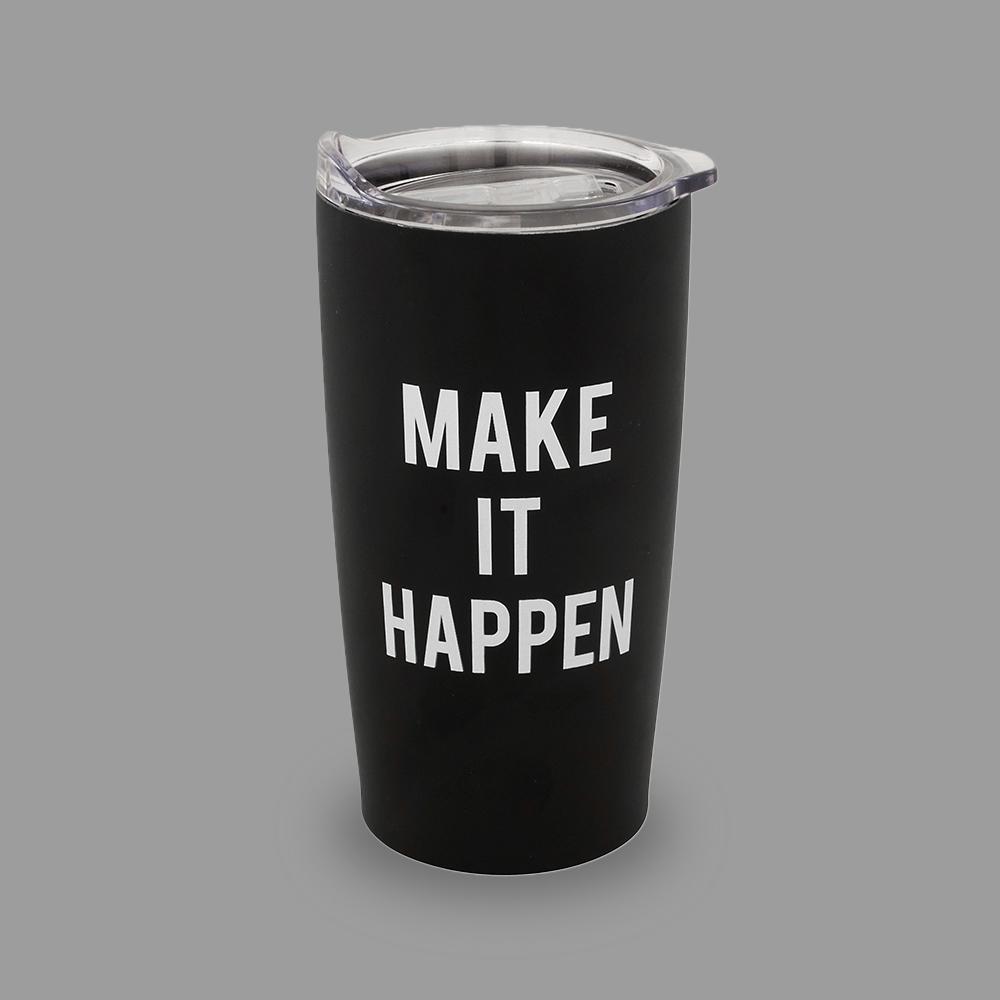 Make it happen tumbler..jpg