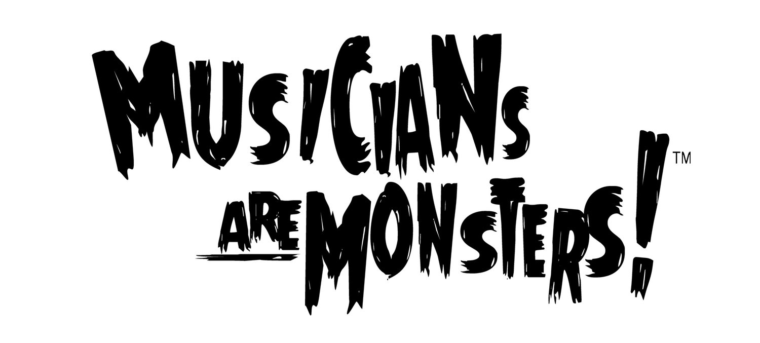 Musicians are Monsters