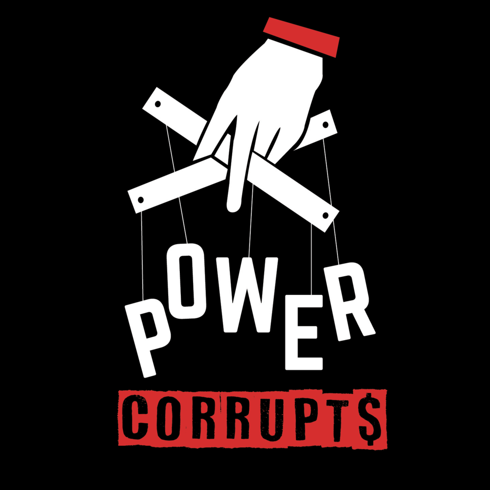 Power Corrupts Podcast