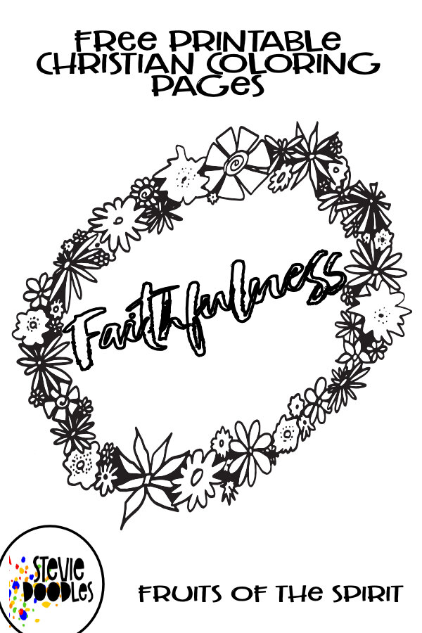 Faithfulness Fruits Of The Spirit Free Coloring Page Flowery Stevie Doodles Free Printable Coloring Pages
