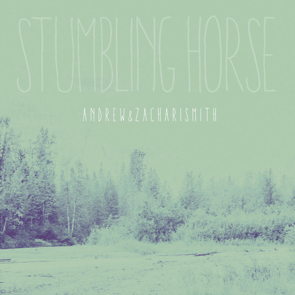Andrew And Zachari Smith - Stumbling Horse (2015)