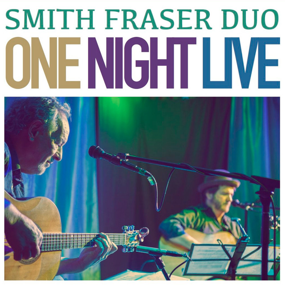 smith fraser duo - One Night Live (2018)