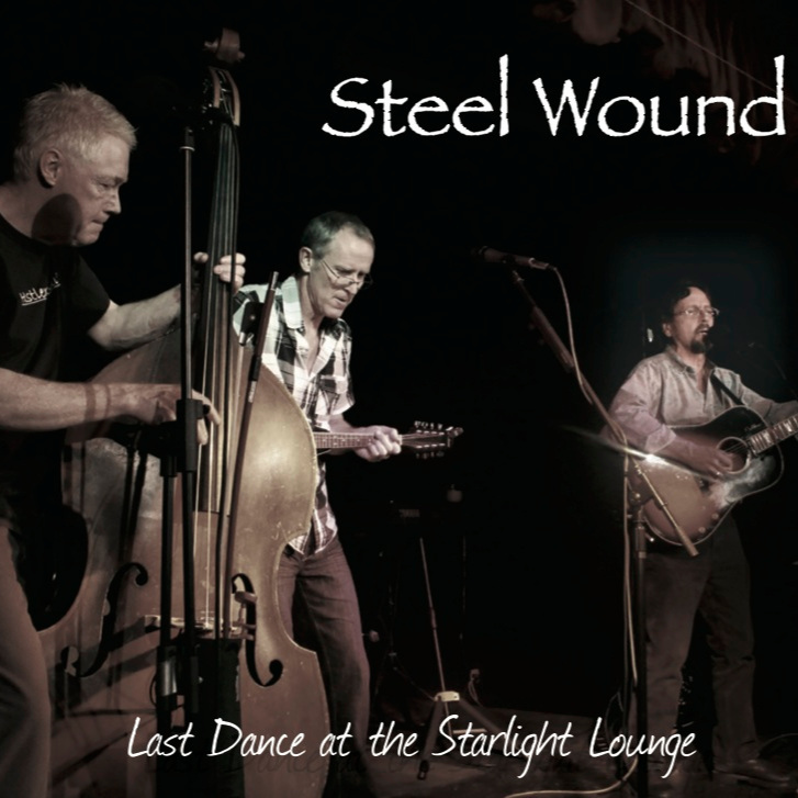 Steel Wound - Last Dance at the Starlight Lounge (2014)