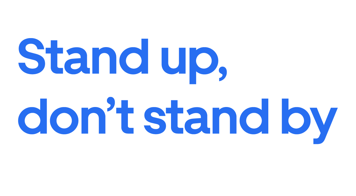 Stand Up, #DontStandBy