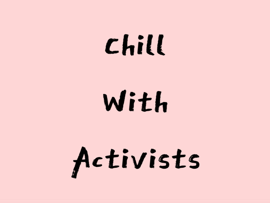 Chill with activists — F A K E