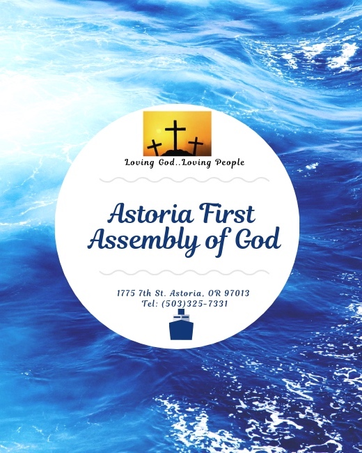 Astoria First Assembly of God  1775 7th St. Astoria, OR 97103