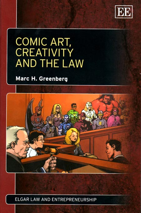 """Book Review - """"An intellectual tour de force and a compelling read… Far beyond a practical guide to the law of comics (though it is that too), Greenberg's book touches on the nature of creativity, the basis for IP law and the history of this fascinating medium."""" (more…)Professor Mark A. Lemley, Director, Stanford Law School.Book cover drawing by Darick Robertson."""