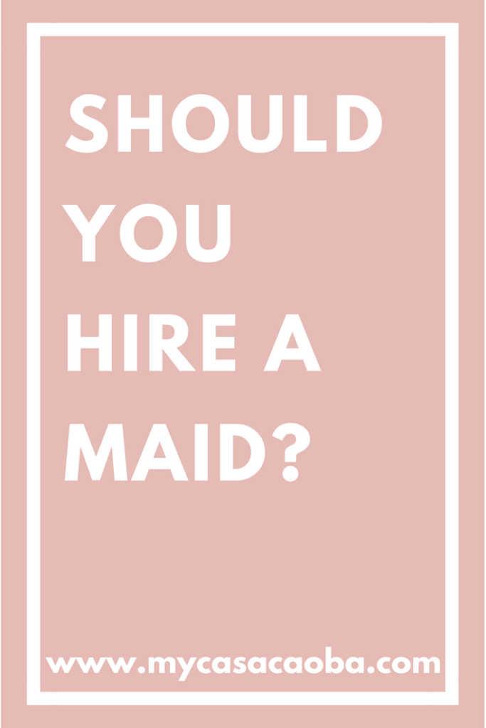 should i hire a maid