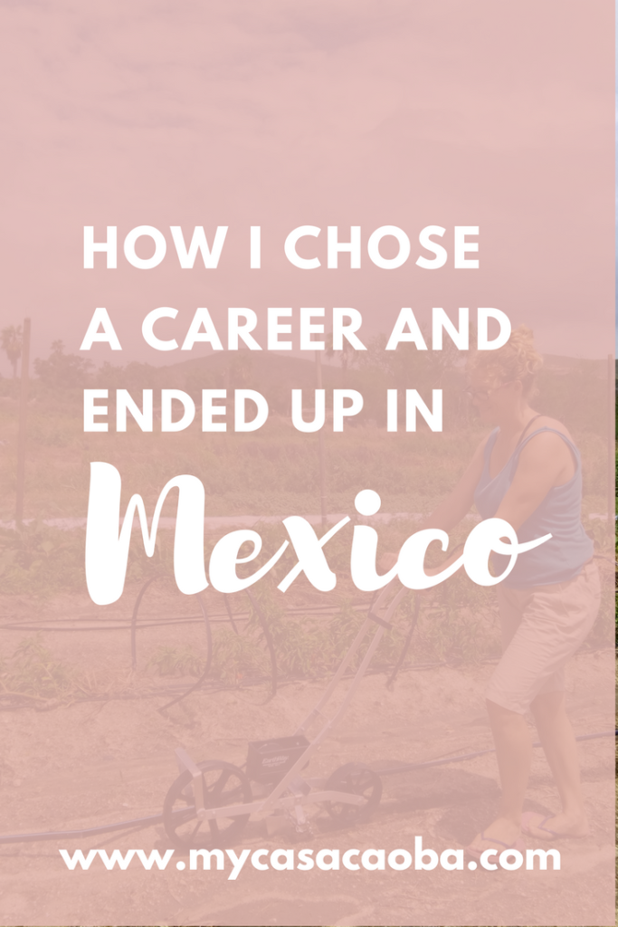 How to choose a career, how to know what to do with your life, choosing a career, moving to mexico, why i moved to mexico,