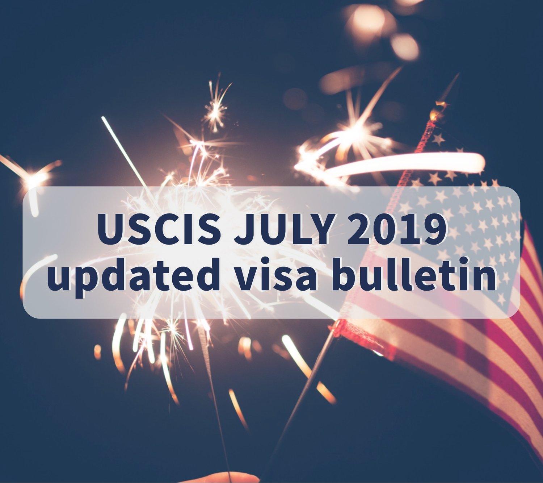 USCIS visa bulletin: updated July 2019/2019年7月的签证公告更新