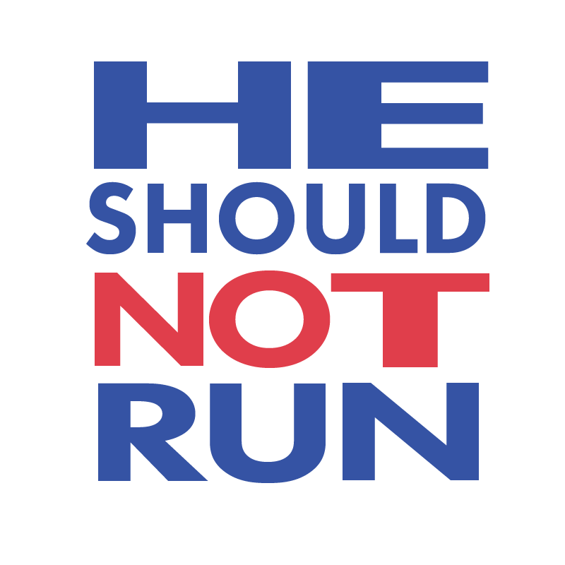 He Should Not Run