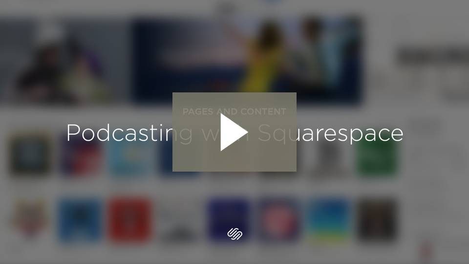 Podcasting with Squarespace overview