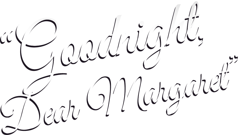 Goodnight, Dear Margaret