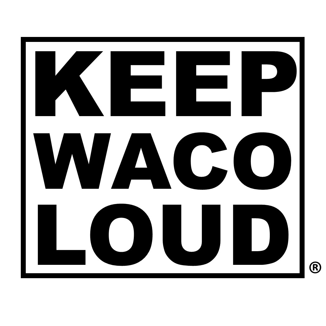 Keep Waco Loud