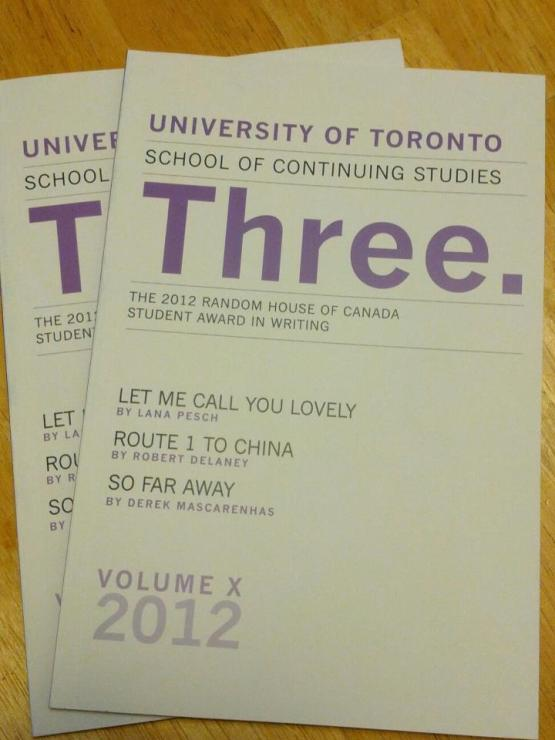 - Thrilled that my first publication is in The University of Toronto School of Continuing Studies chapbook Three. My story, So Far Away was the runner up in the School's Student Award in Writing.