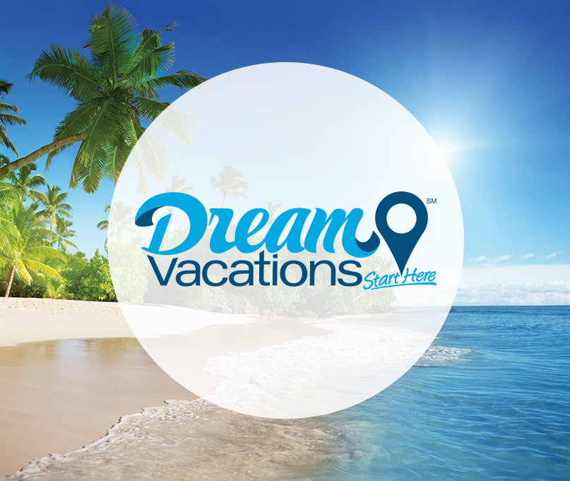 """About Dream Vacations - """"Dream Vacations Start Here"""