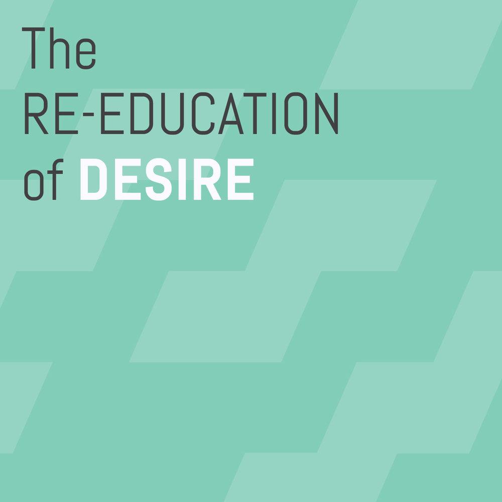 Re-Education-of-Desire.jpg