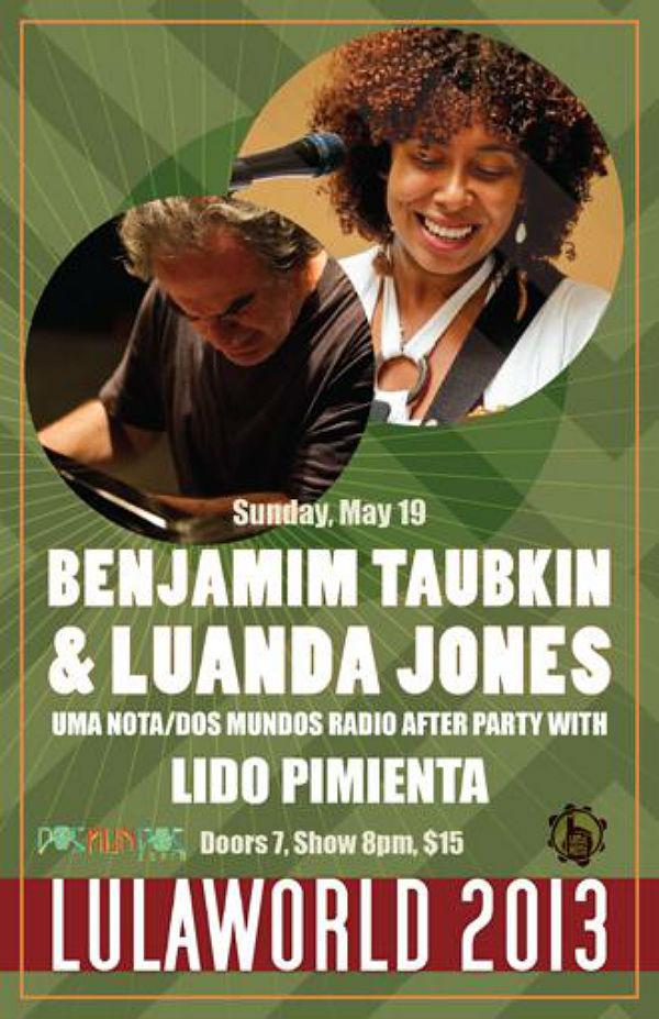 Lulaworld 2013: Benjamin Taubkin - Luanda Jones - Uma Nota & Dos Mundos