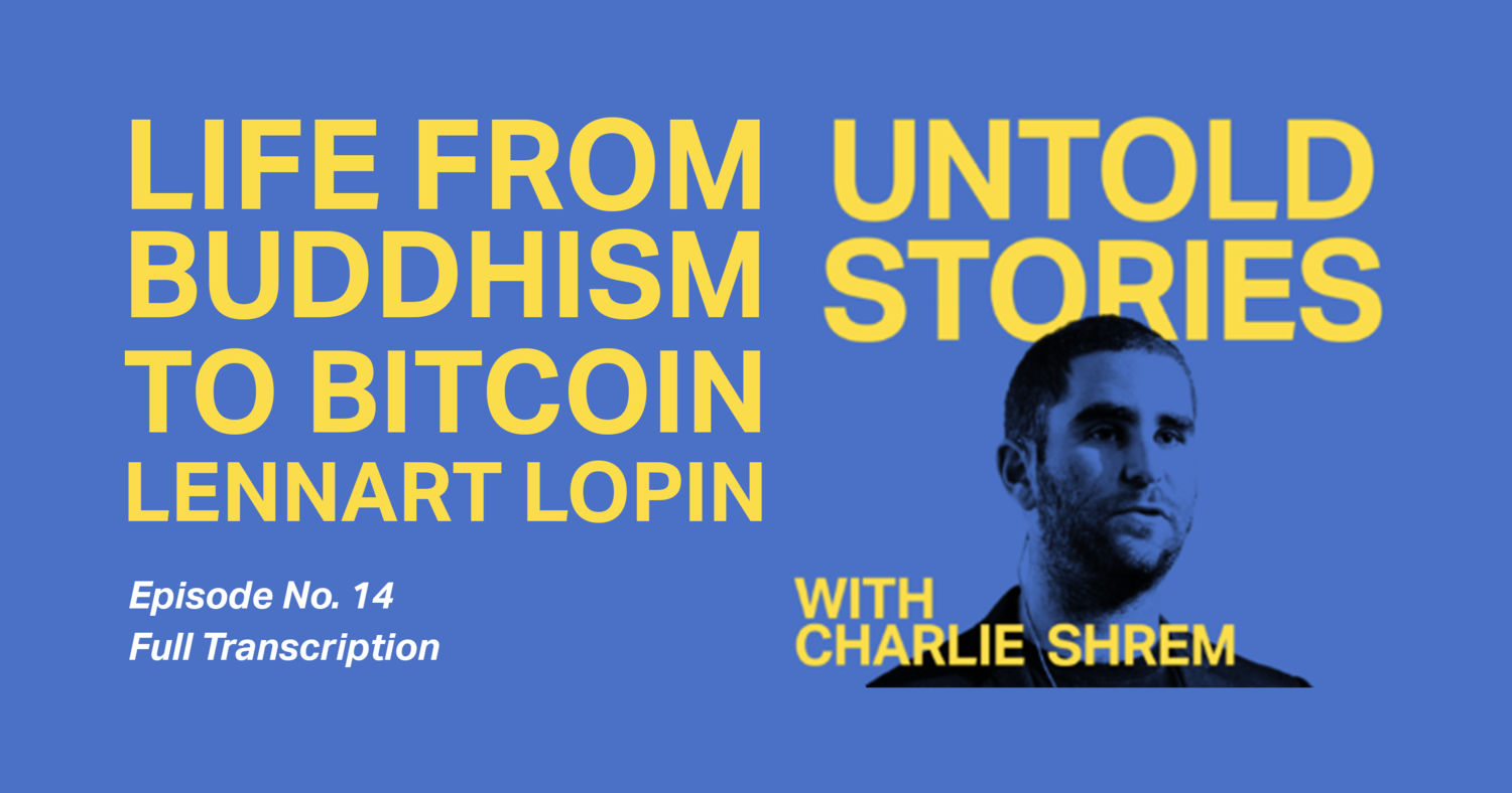 Untold Stories: Lennart Lopin From Buddhist Monk To Bitcoin Builder