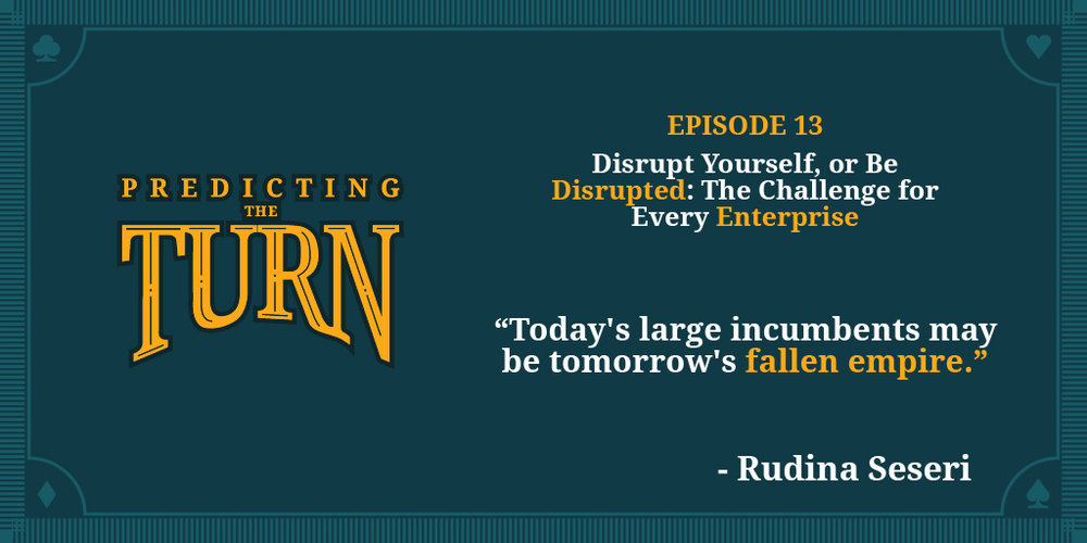 0169ed88f Episode 13 - Disrupt Yourself or Be Disrupted  The Challenge for Every  Enterprise w  Rudina Seseri of Glasswing