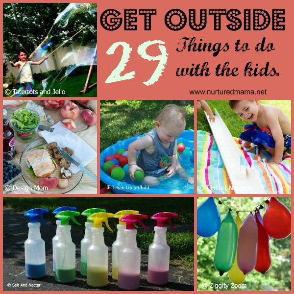 Get Outside: 29 Things to Do With The Kids | NurturedMama.net
